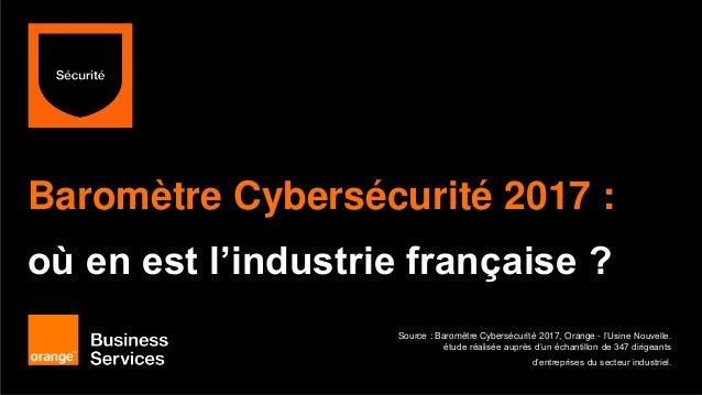 [Infographie] Baromètre Cybersécurité 2017 : où en est l'industrie française ?