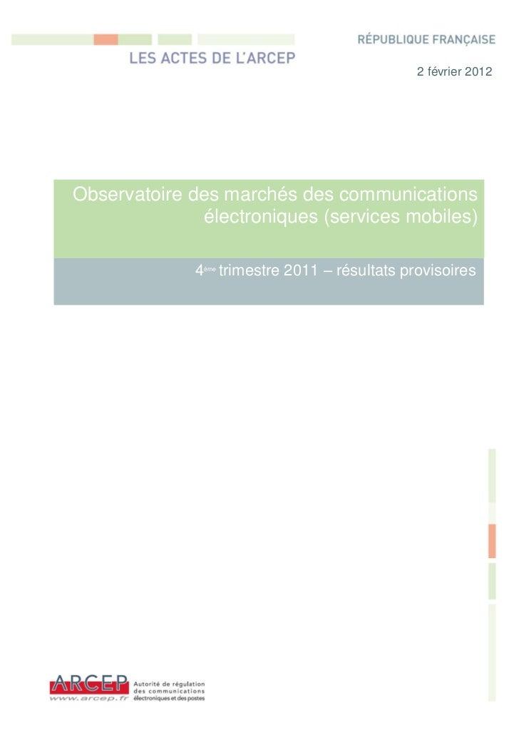 2 février 2012Observatoire des marchés des communications               électroniques (services mobiles)              4 tr...