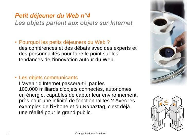 <ul><li>Pourquoi les petits déjeuners du Web ? Des conférences et des débats avec des experts et des personnalités pour fa...