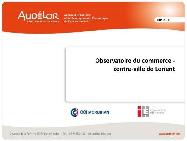 Juin 2014 Observatoire du commerce - centre-ville de Lorient