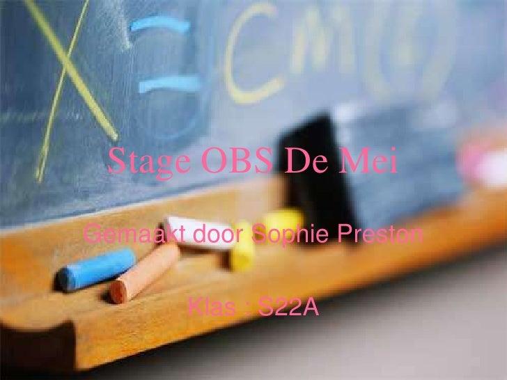 Stage OBS De Mei Gemaakt door Sophie Preston          Klas : S22A