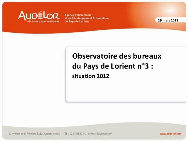 29 mars 2013  Observatoire des bureaux du Pays de Lorient n°3 : situation 2012