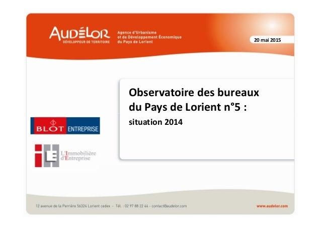 20 mai 2015 Observatoire des bureaux du Pays de Lorient n°5 : situation 2014