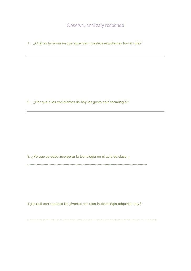 Observa, analiza y responde<br />¿Cuál es la forma en que aprenden nuestros estudiantes hoy en día?<br />¿Por qué a los es...