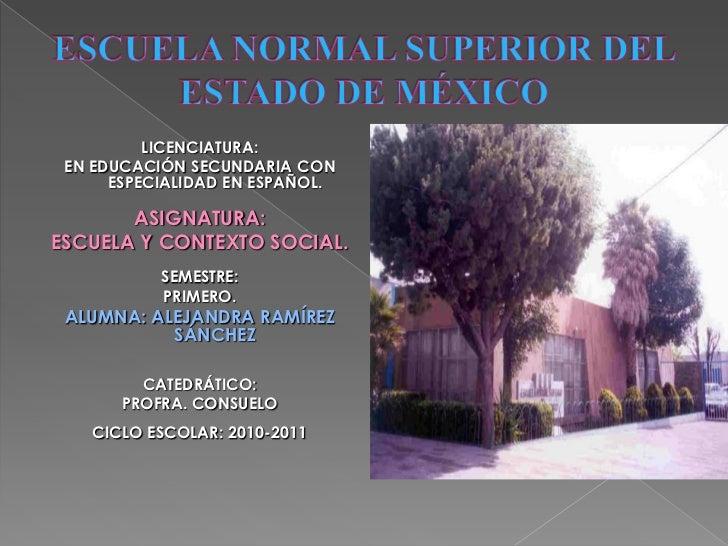 LICENCIATURA: EN EDUCACIÓN SECUNDARIA CON      ESPECIALIDAD EN ESPAÑOL.       ASIGNATURA:ESCUELA Y CONTEXTO SOCIAL.       ...