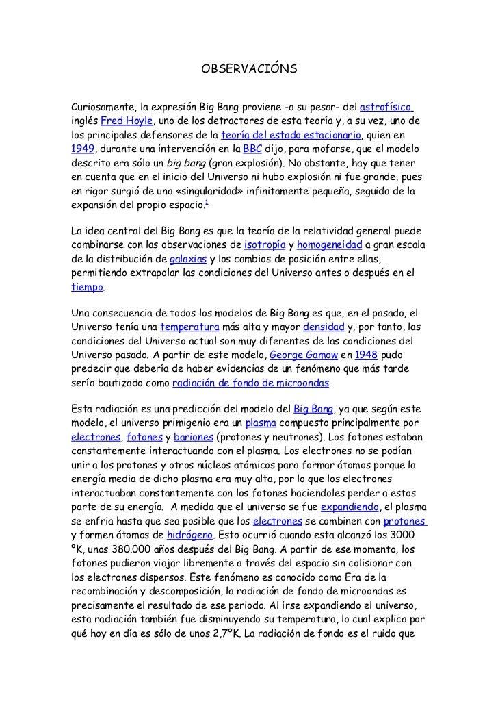OBSERVACIÓNSCuriosamente, la expresión Big Bang proviene -a su pesar- del astrofísicoinglés Fred Hoyle, uno de los detract...