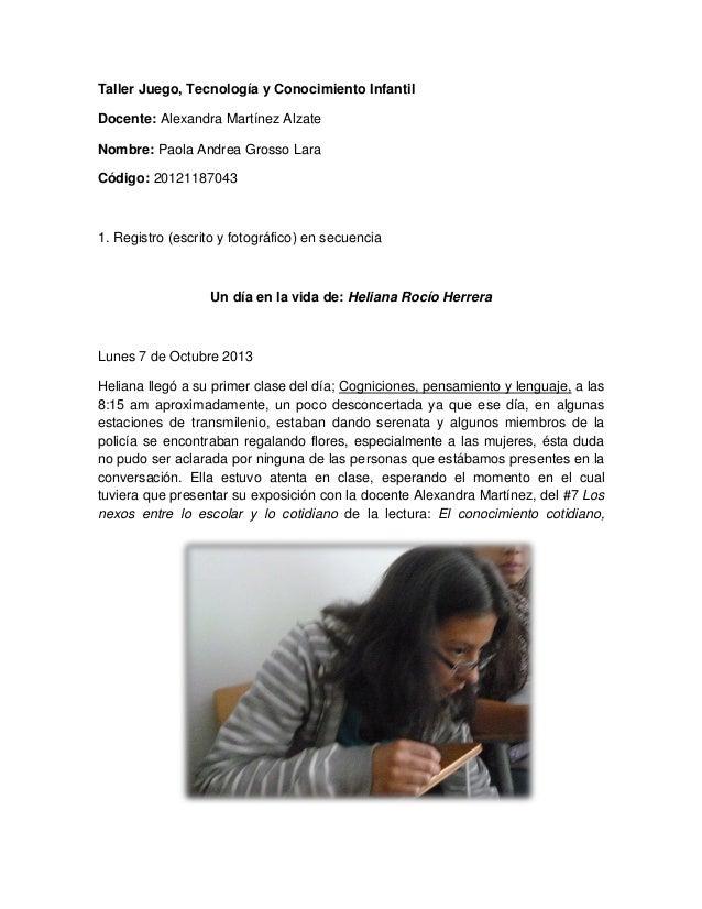 Taller Juego, Tecnología y Conocimiento Infantil Docente: Alexandra Martínez Alzate Nombre: Paola Andrea Grosso Lara Códig...