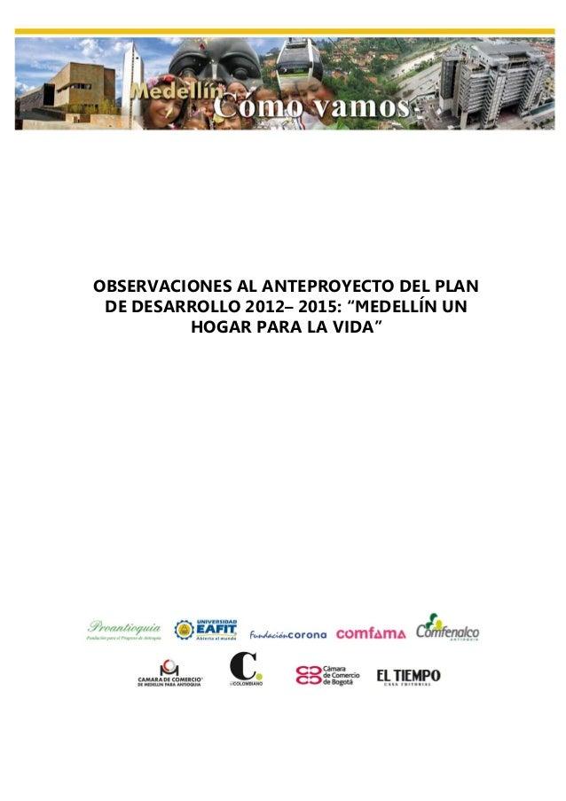 """OBSERVACIONES AL ANTEPROYECTO DEL PLAN DE DESARROLLO 2012– 2015: """"MEDELLÍN UN HOGAR PARA LA VIDA"""""""