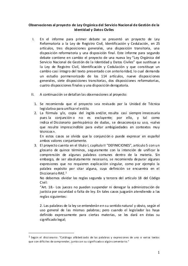 1 Observaciones al proyecto de Ley Orgánica del Servicio Nacional de Gestión de la Identidad y Datos Civiles I. En el info...