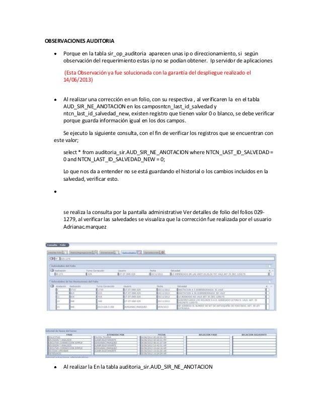 OBSERVACIONES AUDITORIA Porque en la tabla sir_op_auditoria aparecen unas ip o direccionamiento, si según observación del ...