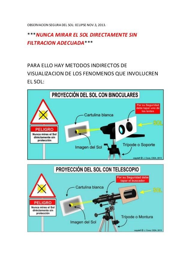 OBSERVACION SEGURA DEL SOL: ECLIPSE NOV.3, 2013.  ***NUNCA MIRAR EL SOL DIRECTAMENTE SIN FILTRACION ADECUADA***  PARA ELLO...