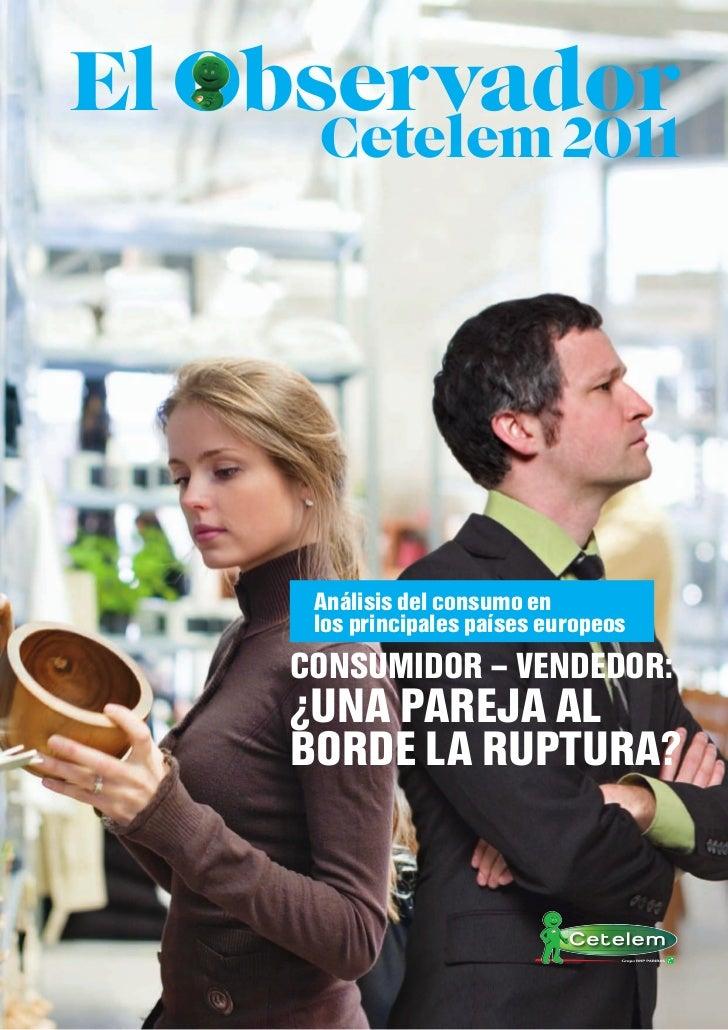El Observador   Observa     Cetelem 2011     Análisis del consumo en     los principales países europeos    CONSUMIDOR – V...