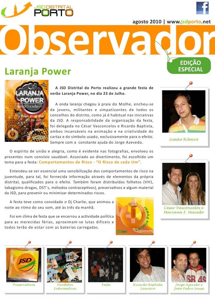 Observador                                                                      agosto 2010 | www.jsdporto.netLaranja Powe...