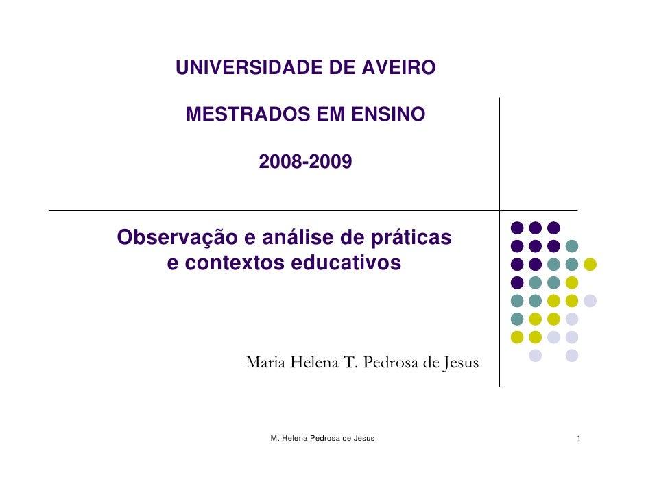 UNIVERSIDADE DE AVEIRO        MESTRADOS EM ENSINO               2008-2009   Observação e análise de práticas     e context...