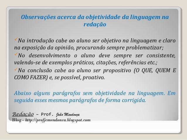 Redação – Prof. João Mendonça Blog - http://profjcmendonca.blogspot.com Observações acerca da objetividade da linguagem na...