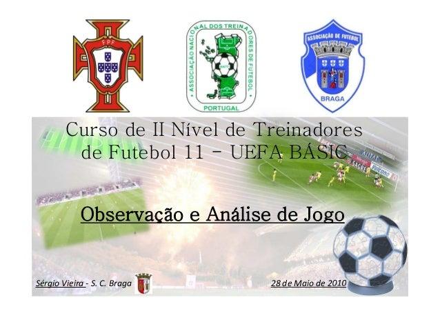b378ffa6475ff Curso de II Nível de Treinadores de Futebol 11 - UEFA BÁSIC Observação e  Análise de ...