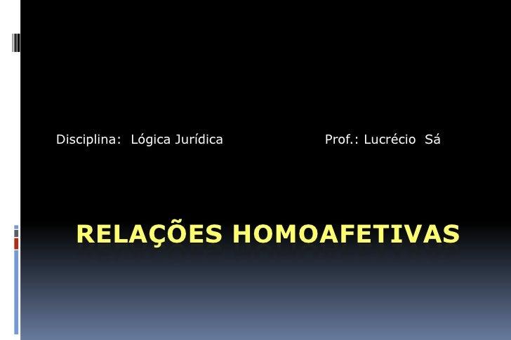 ObservaçãO JuríDica Sobre RelaçõEs Homoafetivas   LucréCio Sá