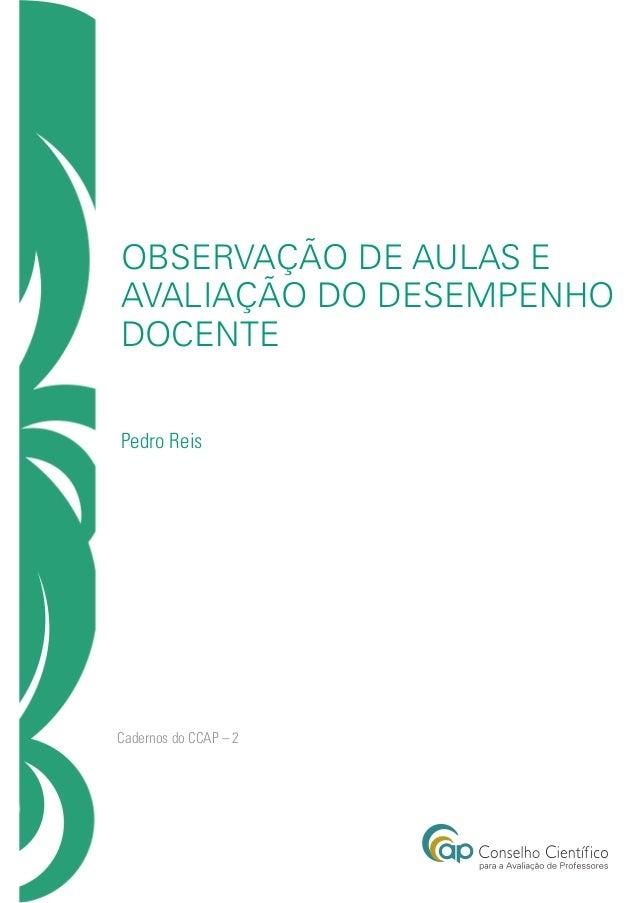 Observação de Aulas e Avaliação do Desempenho Docente Pedro Reis Cadernos do CCAP – 2
