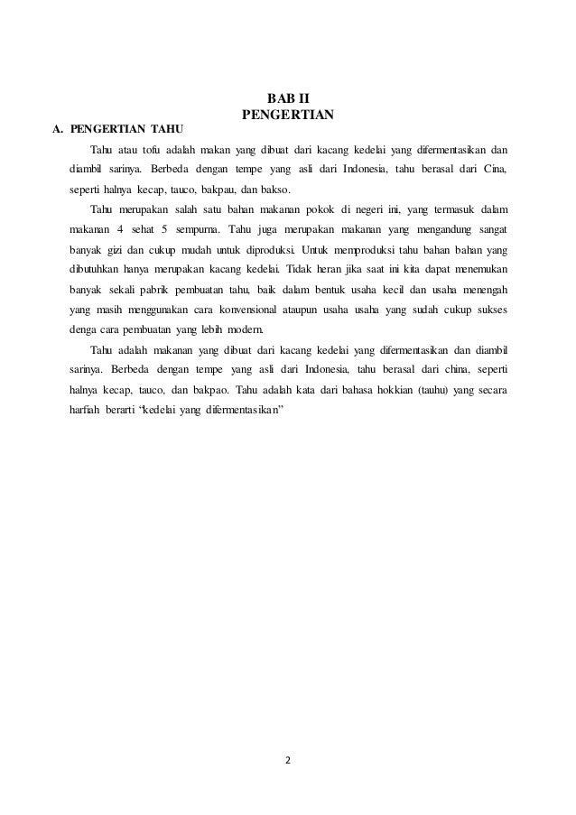 2 BAB II PENGERTIAN A. PENGERTIAN TAHU Tahu atau tofu adalah makan yang dibuat dari kacang kedelai yang difermentasikan da...