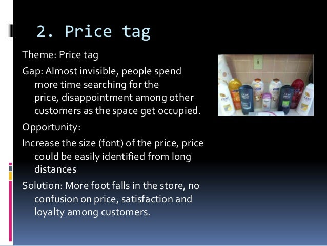 2. Price tagTheme: Price tagGap: Almost invisible, people spend   more time searching for the   price, disappointment amon...
