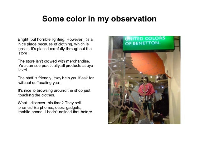 Some color in my observationBright, but horrible lighting. However, its anice place because of clothing, which isgreat . I...