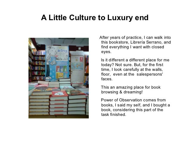 A Little Culture to Luxury end                After years of practice, I can walk into                 this bookstore, Lib...