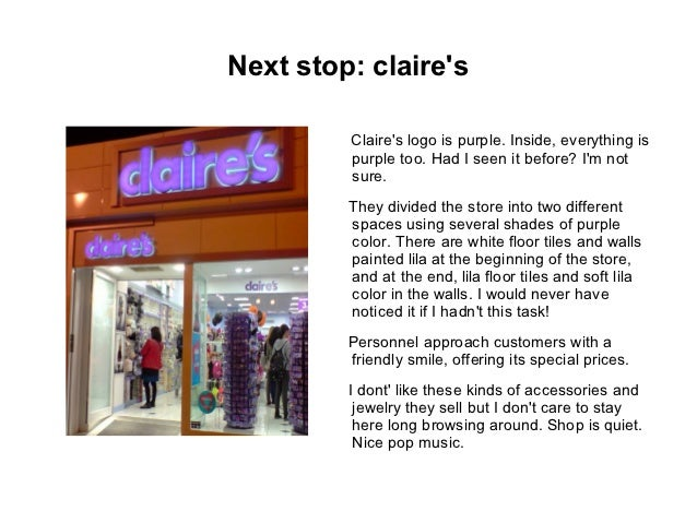 Next stop: claires         Claires logo is purple. Inside, everything is         purple too. Had I seen it before? Im not ...