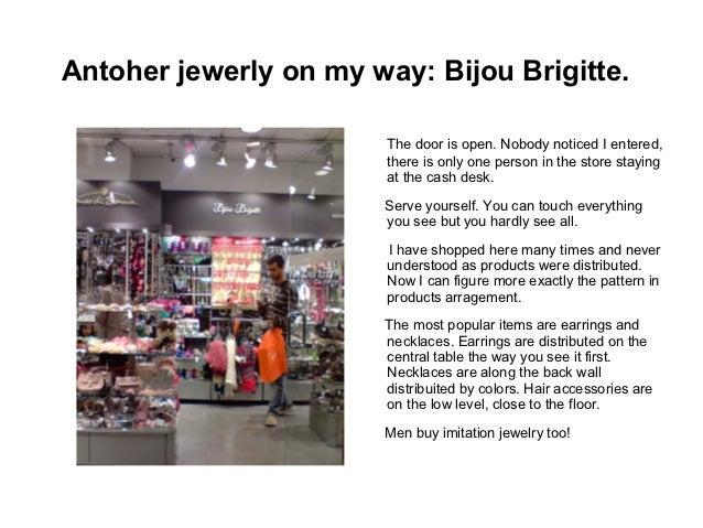 Antoher jewerly on my way: Bijou Brigitte.                        The door is open. Nobody noticed I entered,             ...