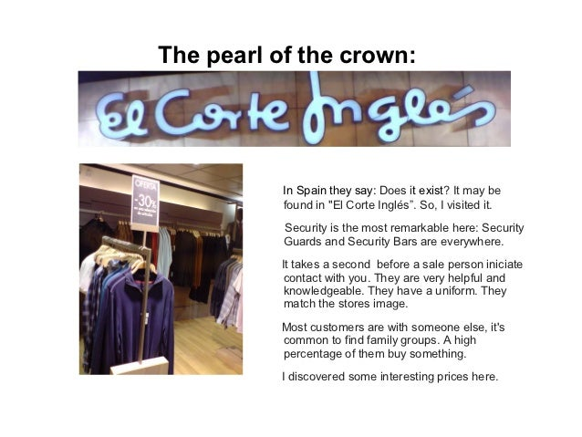 """The pearl of the crown:           In Spain they say: Does it exist? It may be           found in """"El Corte Inglés"""". So, I ..."""