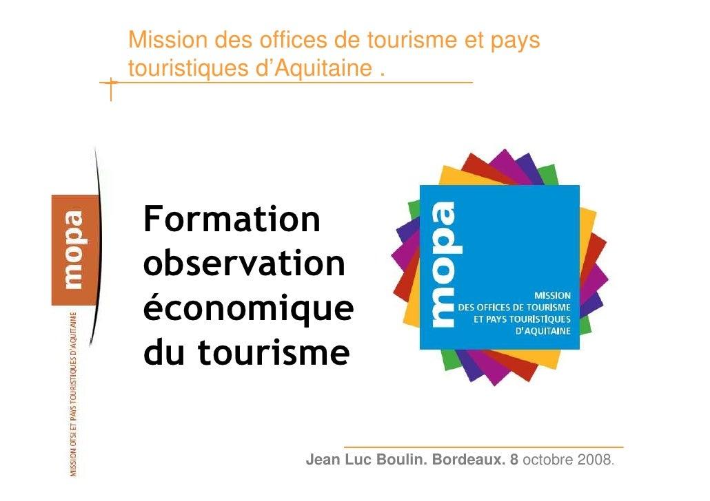 Mission des offices de tourisme et pays touristiques d'Aquitaine .      Formation  observation  économique  du tourisme   ...