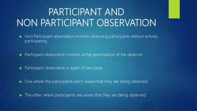 participant observation assignment the attitude of people There are a wide variety of methods that are common in qualitative  the literature on participant observation discusses how  the researcher is observing certain sampled situations or people rather than trying to.