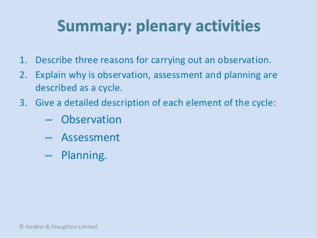 using the element of observation a Observations in childcare you can use what you have written in the observation as evidence and link it to the outcome which you have identified.