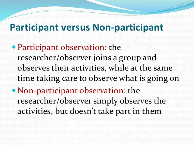 non participant observation report Need to report the video participant observations - duration: part 2 of 2 on ethnography and participant observation - duration.