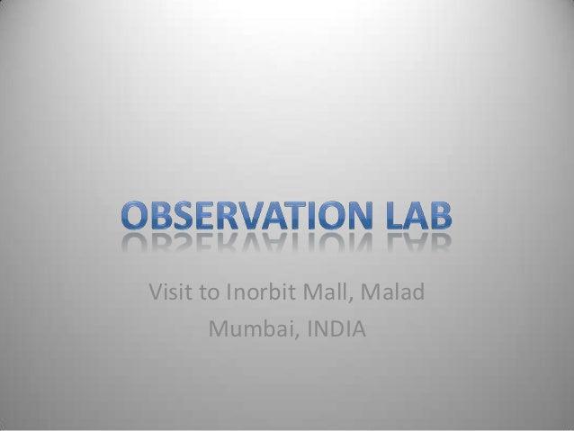 Visit to Inorbit Mall, Malad       Mumbai, INDIA