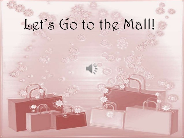 Let's Go to the Mall!