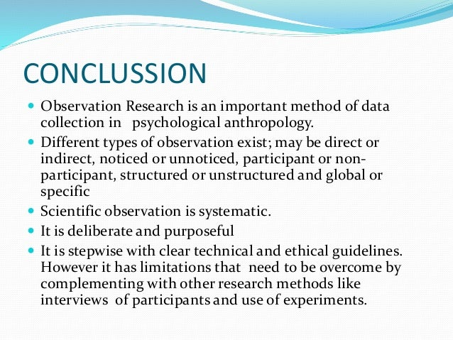 use of observation in data collection The aim in this paper is to place qualitative observational data collection methods in their methodological context and provide an overview of issues to consider when using observation as a method of data collection.