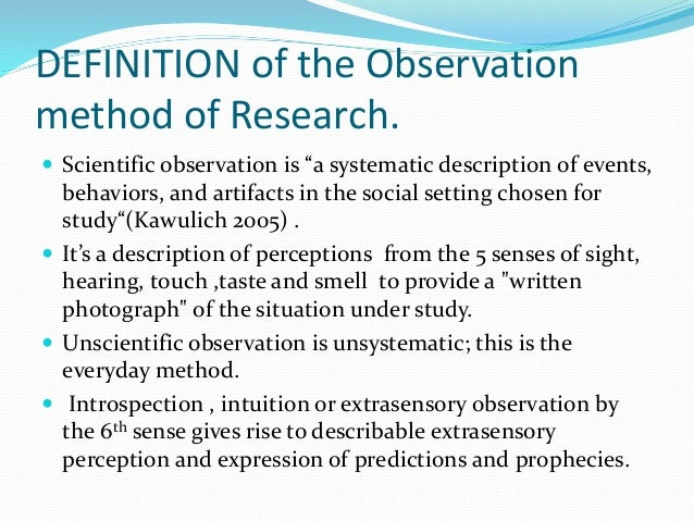 method of observation in research methodology Evaluating classroom practices using qualitative research methods: evaluating classroom practices using qualitative methods such as participant observation.