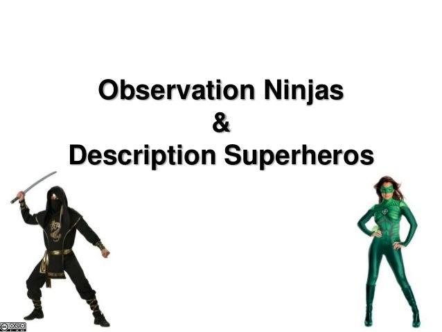 Observation Ninjas&Description Superheros