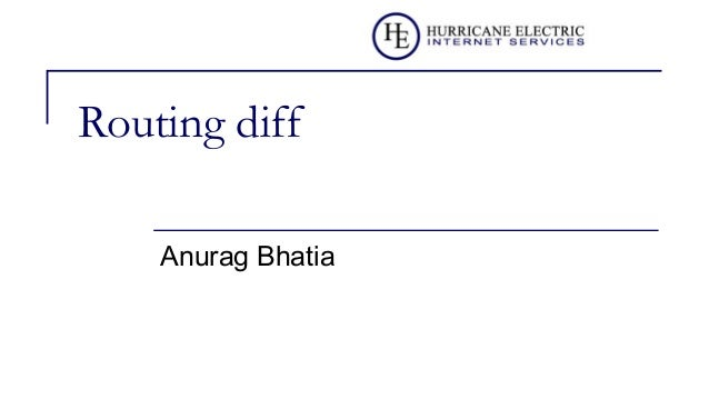 Routing diff Anurag Bhatia