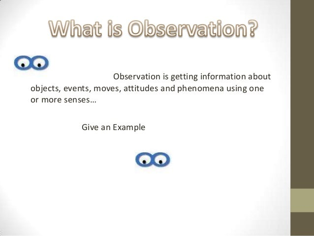 give an example of an observation