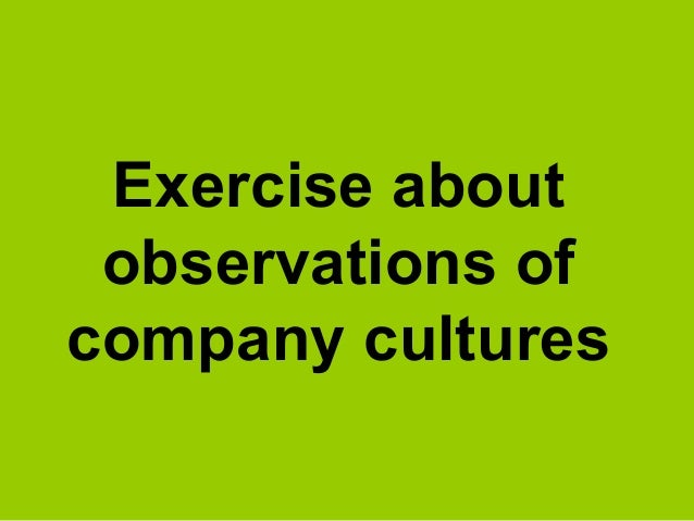 Exercise about observations of company cultures
