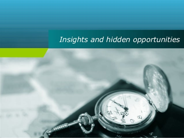 Insights and hidden opportunities