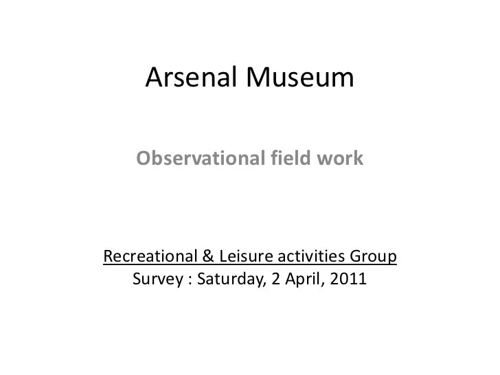 Arsenal Museum<br />Observational field work<br />Recreational & Leisure activities Group <br />Survey : Saturday, 2 April...