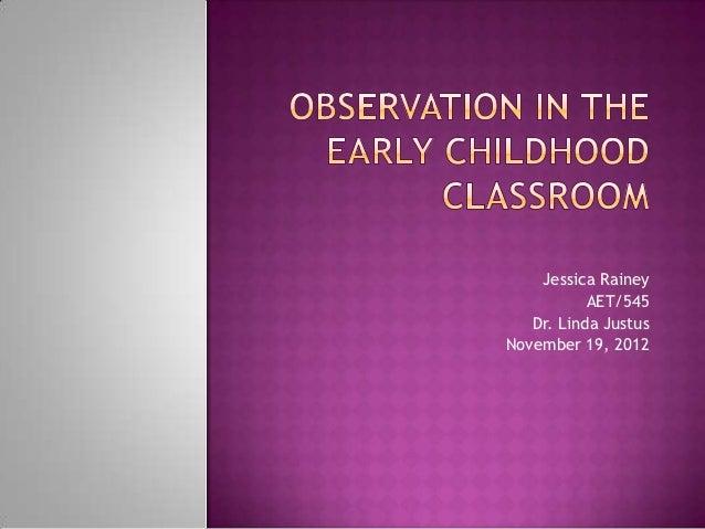 Jessica Rainey           AET/545   Dr. Linda JustusNovember 19, 2012
