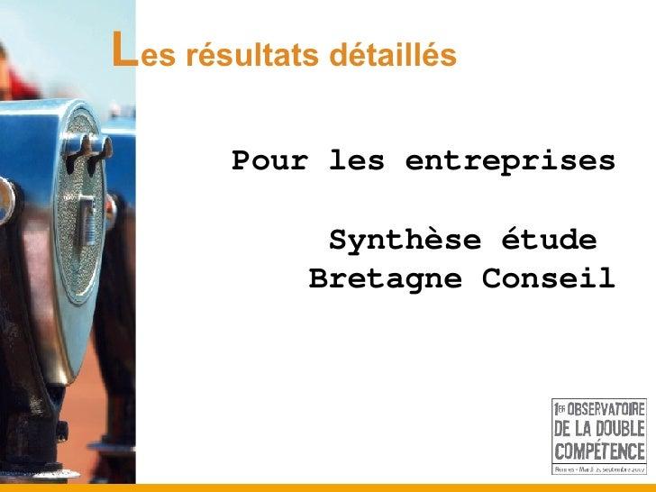 L es résultats détaillés Pour les entreprises Synthèse étude  Bretagne Conseil
