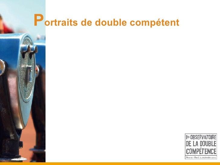 P ortraits de double compétent