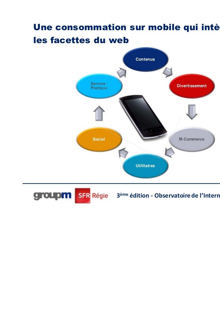 Une consommation sur mobile qui intègre toutesles facettes du web                              Contenus           Service ...
