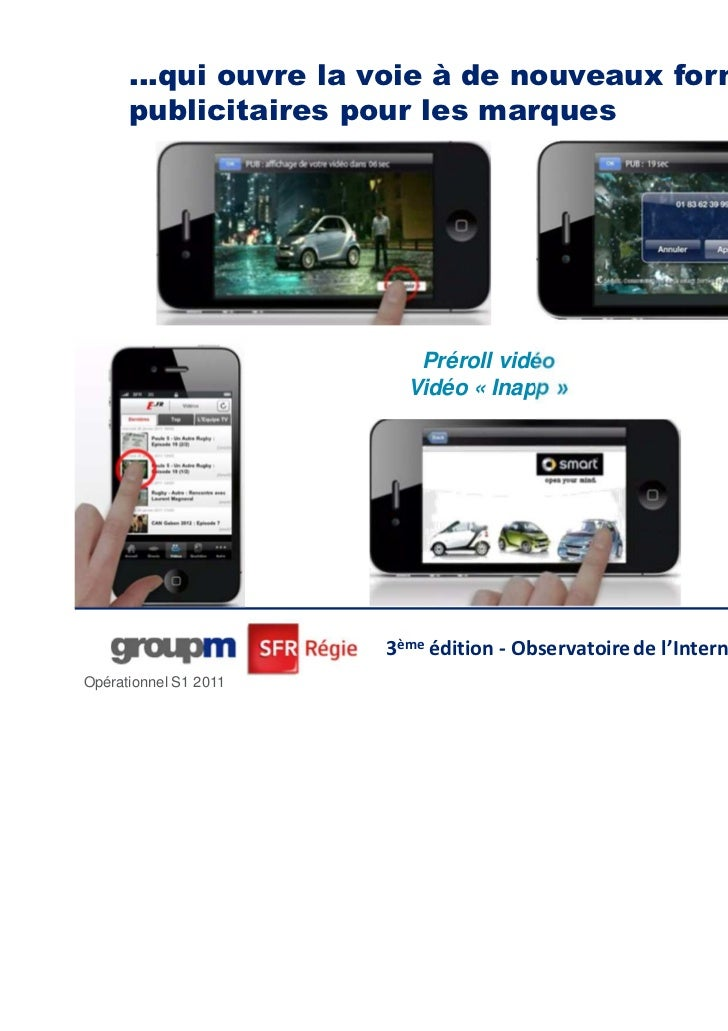…qui ouvre la voie à de nouveaux formats      publicitaires pour les innovants et impactant                 Des formats ma...