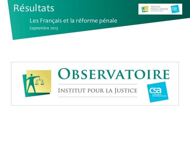 Les Français et la réforme pénale Septembre 2013 Résultats