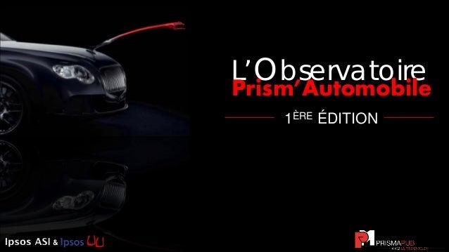 & & 1ÈRE ÉDITION L'Observatoire Prism'Automobile